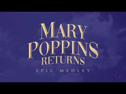 Mary Poppins Returns | Epic Medley