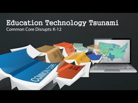 Education Technology Tsunami: Common Core Disrupts K-12