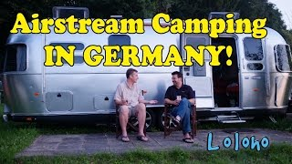 The Loloho Show - Airstream Camping In Germany!