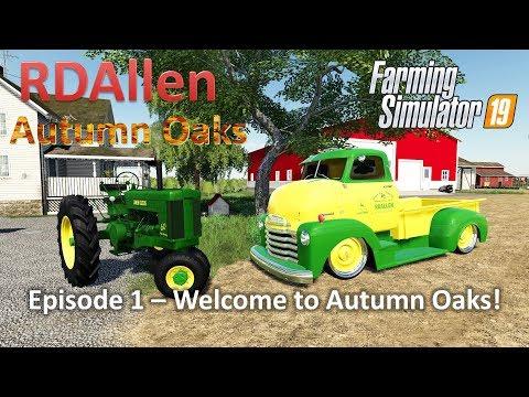 Welcome To Autumn Oaks! | E1 Autumn Oaks | Farming Simulator 19