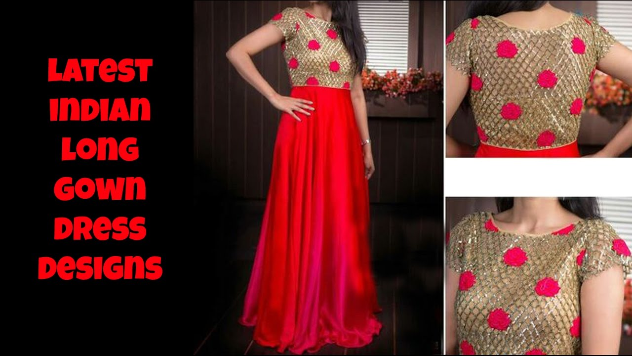 latest indian long gown dress designs youtube