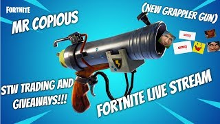 Fortnite Live Stream! STW Trading and Giveaways!! New Grappling Gun!