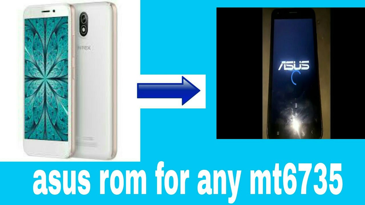 Asus rom for intex aqua strong 5 1 and any mt6735 device