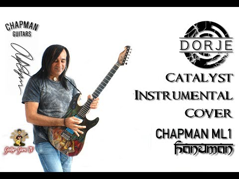 Dorje - Catalyst Instrumental Cover - Chapman ML1 Hanuman Custom Guitar