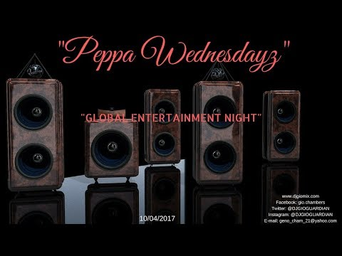 """PEPPA WEDNESDAYZ - GLOBAL ENT NIGHT"" - 10/04/17"