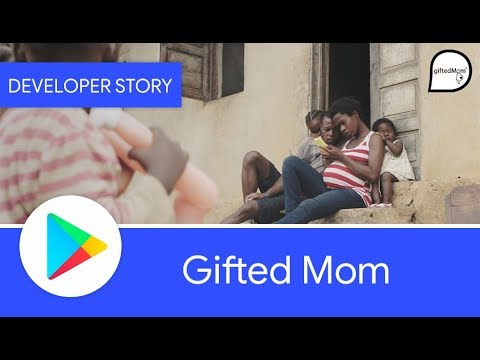 Android Developer Story:  Gifted Mom...