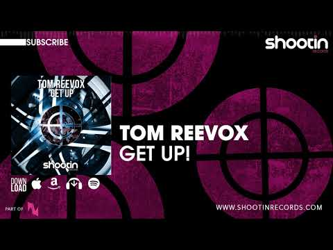 Tom Reevox - Get Up! (Club Mix)