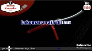 Karaoke Iyet Bustami - Laksmana Raja Dilaut