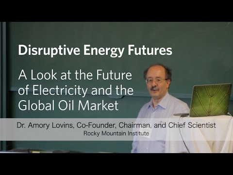 "Amory Lovins Presents ""Disruptive Energy Futures"""