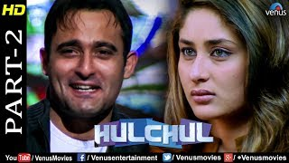Hulchul - Part 2 | Amrish Puri, Akshaye Khanna & Kareena Kapoor | Best Bollywood Movie Scenes