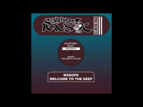 Mxdope - Welcome To The Deep (SculpturedMusic Presents)