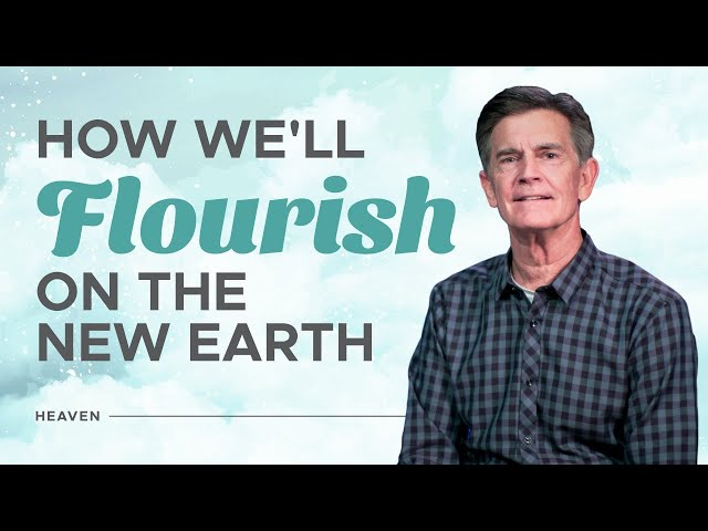What the New Earth Will Be Like - Heaven - Chip Ingram