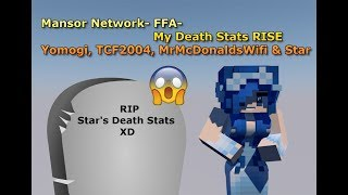 Mansor Network-FFA-My Death Stats RISE with Yomogi, TCF2004, MrMcDonaldsWifi