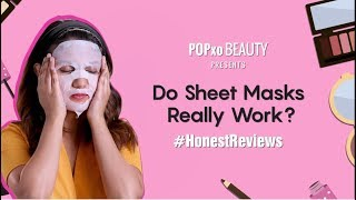 Honest Reviews: Do Sheet Masks Really Work - POPxo Beauty