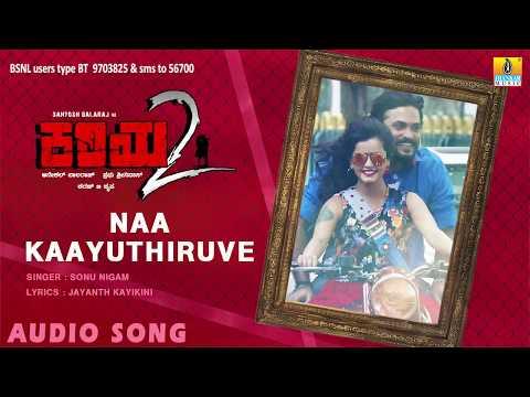 Naa Kaayuthiruve - Kariya 2 | Audio Song | Sonu Nigam | Santosh, Mayuri