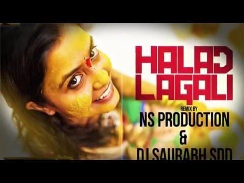 Halad Lagali Remix Full Video   NS Production & DJ Saurabh SDD