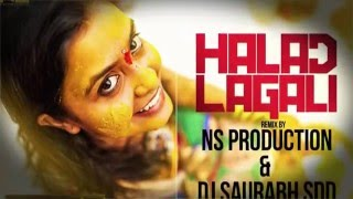 Halad Lagali Remix Full Video   NS Production & DJ Saurabh SDD