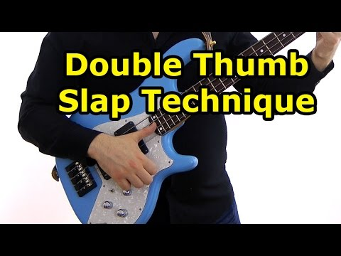 Double Thumb Slap Technique - a la Victor Wooten