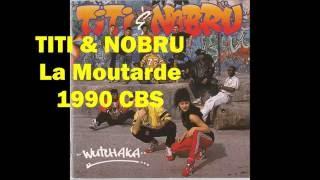 Baixar TITI et NOBRU - LA MOUTARDE  -  HD -  Punk Rock alternatif 90's -