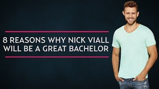 8 Reasons Why Nick Viall Will Be the Best Bachelor Ever