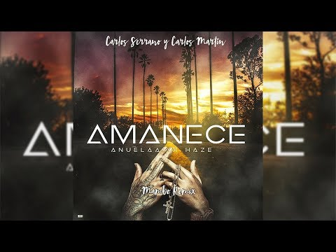 Anuel AA ➕ Haze – Amanece [Mambo Remix] Carlos Serrano & Carlos Martín