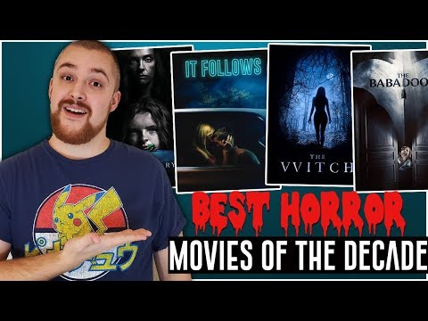 Best Horror Movies of the Decade (2010 - 2019)