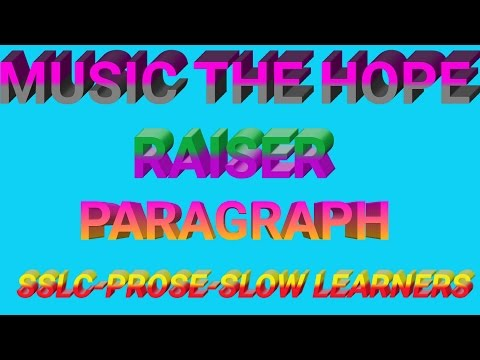 SSLC- U 2- MUSIC THE HOPE RAISER PARAGRAPH FOR SLOW AND AVERAGE LEARNERS