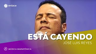 Está Cayendo - Jose Luis Reyes/Banda Enlace - Maratónica