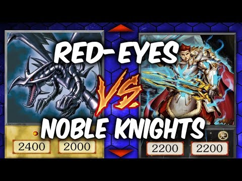 RED-EYES VS NOBLE KNIGHTS (Yugioh Competitive Duel)