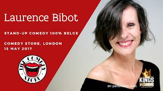 Laurence Bibot - Stand-Up 100% Belge - Comedy Store London 2017
