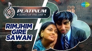 Platinum song of the day Rimjhim Gire Sawan - 29th May RJ Ruchi