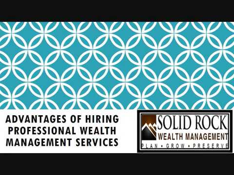 Advantages of Hiring Professional Wealth Management Services
