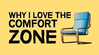 Why I Love The 'Comfort Zone'