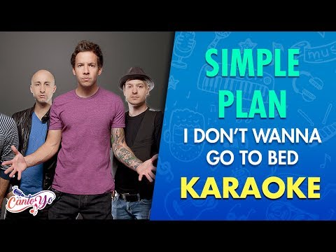 Simple Plan - I Don't Wanna Go To Bed (Karaoke) | CantoYo