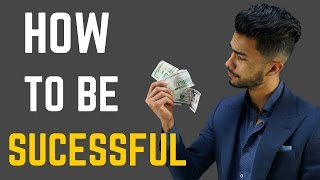 How To Be Successful | 5 Life Changing Tips to Succeed