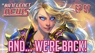 And... We're Back! | Battlenet News Ep 97