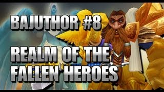 Bajuthor #8 - The Realm of the Fallen Heroes - Retribution Paladin PvP
