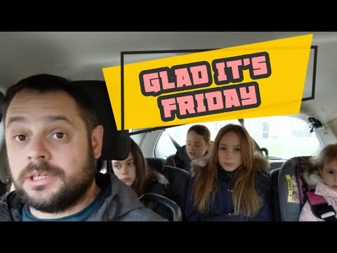 Glad it's Friday #stevesfamilyvlogs