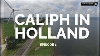 Caliph in Holland: All Access - Episode 1 // The Review of Religions
