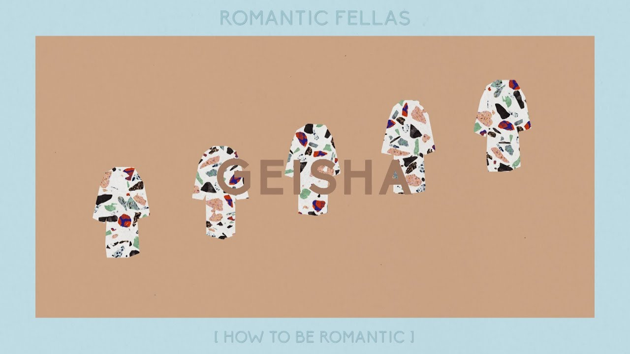 Romantic Fellas – Geisha (Official Audio)
