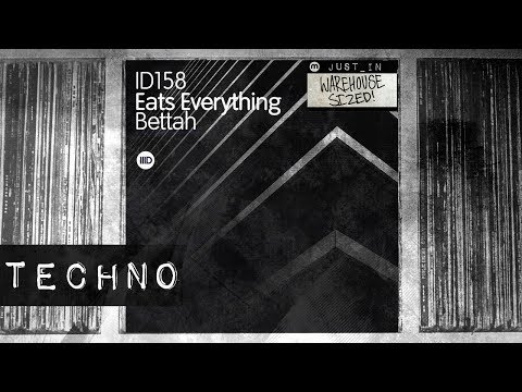 TECHNO: Eats Everything - Bettah [Intec]
