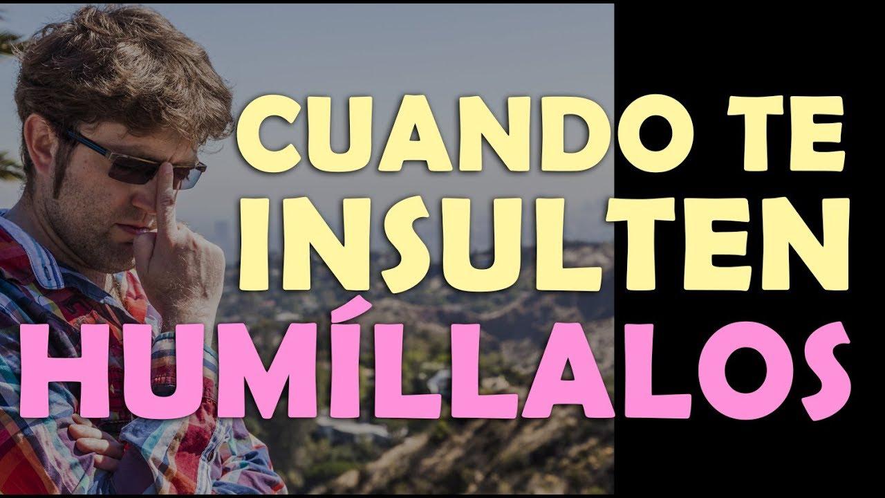 Como Responder A Los Insultos Con Brillantez Y Humillar Al Otro