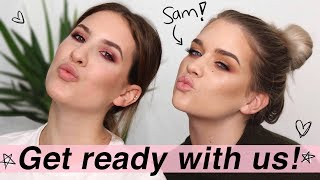 GET READY WITH US Ft. Samantha Ravndahl | Jamie Paige