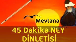 45 Dakika - Sadece Ney Dinletisi | Relax Music | Ney Dinle