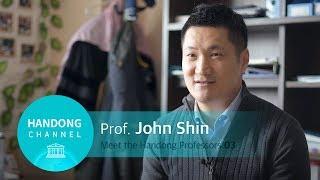 Meet the Handong Professors 03 - John Shin