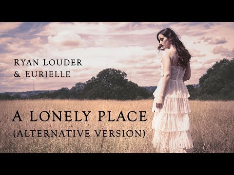 EURIELLE & RYAN LOUDER: A Lonely Place - Alternative Version (Official Lyric Video)