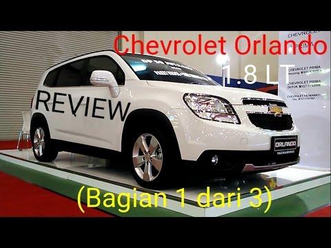 Review Chevrolet Orlando 1 8 Lt Tahun 2016 Bagian 1 Dari 3 Youtube