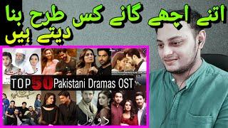 Indian Reaction On Top 50 Pakistani Ost - Pakistani Drama Ost