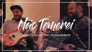 Marcus Salles - Não Temerei (Acústico) | Feat. Duda Andrade