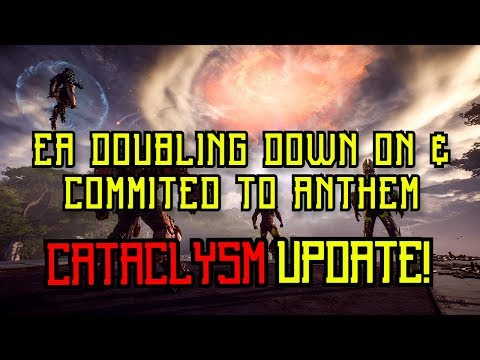 ANTHEM UPDATE   CATACLYSM UPDATE! EA DOUBLING DOWN ON ANTHEM